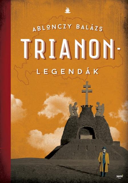 Ablonczy Balázs_Trianon-legendak_2 kiadás _B1