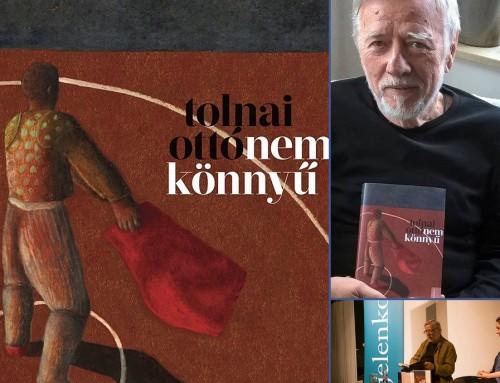 Tolnai és vidéke – Tolnai Ottó Nem könnyű című verseskötetéről